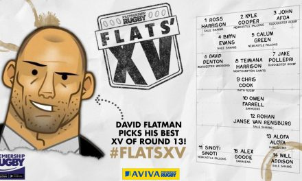 Flats picks out his XV from Round 13 of Aviva Premiership Rugby